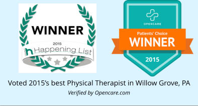 Voted 2015's best Physical Therapist in Willow Grove, PAVerified by Opencare.com
